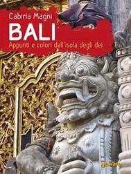Bali. Appunti e colori dall'isola degli dei - copertina