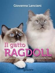 Il gatto Ragdoll. Manuale di istruzioni: origine, caratteristiche, cure - copertina