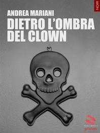 Dietro l'ombra del clown - Librerie.coop