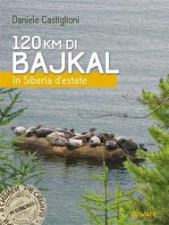 120 km di Bajkal. In Siberia d'estate - copertina