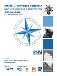 Atti del 2° convegno nazionale. Cultura navale e marittima transire mare 22-23 settembre 2016 - copertina