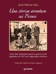 Una storica avventura sui Pirenei. Come san Josemaría lasciò la guerra civile spagnola nel 1937 per raggiungere Andorra - Librerie.coop