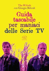 Guida tascabile per maniaci delle Serie TV - Librerie.coop