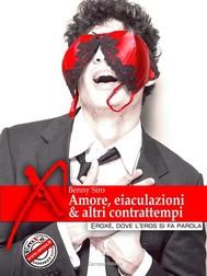 Amore, eiaculazioni & altri contrattempi - copertina
