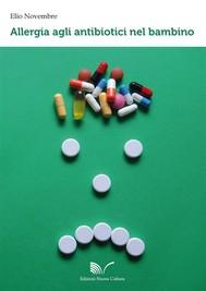 Allergia agli antibiotici nel bambino - copertina