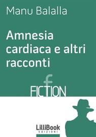 Amnesia cardiaca e altri racconti - copertina