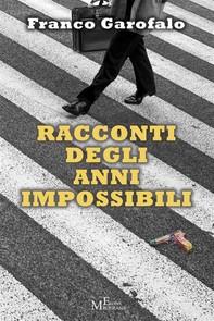 Racconti degli anni impossibili - Librerie.coop