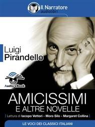 Amicissimi e altre novelle (Audio-eBook) - copertina