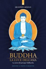 Buddha: La luce dell'Asia - Librerie.coop