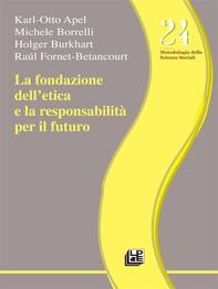 La fondazione dell'etica e la responsabilità per il futuro - Librerie.coop