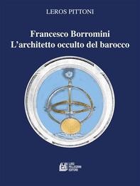 Francesco Borromini. L'architetto occulto del barocco - Librerie.coop