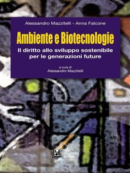 Ambiente e Biotecnologie. l diritto allo sviluppo sostenibile per le generazioni future - copertina