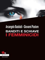Banditi e Schiave. I Femminicidi - copertina