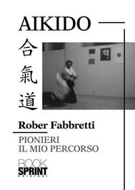 Aikido - Pionieri Il mio percorso - copertina