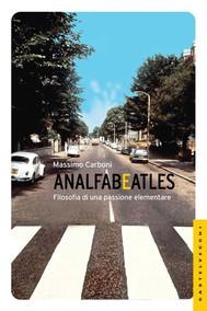 Analfabeatles. Filosofia di una passione elementare - copertina
