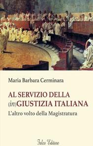 Al servizio della (in)giustizia italiana - copertina
