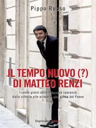 Il tempo nuovo (?) di Matteo Renzi - copertina