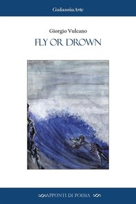 Fly Or Drown - Librerie.coop