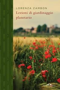 Lezioni di giardinaggio planetario - Librerie.coop