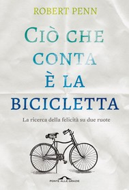 Ciò che conta è la bicicletta - copertina