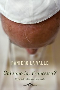 Chi sono io, Francesco? - Librerie.coop