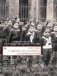 1943-1945: I «BRAVI» e I «CATTIVI» - copertina