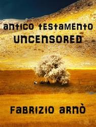 ANTICO TESTAMENTO - UNCENSORED - copertina