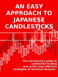 AN EASY APPROACH TO JAPANESE CANDLESTICKS. The introductory guide to candlestick trading and to the most effective strategies of Technical Analysis. - copertina