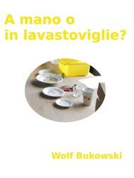 A mano o in lavastoviglie? piccolo conflitto ambientale in forma scenica - copertina