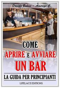 Come Aprire e Avviare un Bar - La Guida per Principianti - Librerie.coop