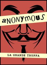 Anonymous. La grande truffa - copertina