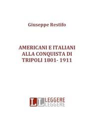 Americani e italiani alla conquista di tripoli 1801- 1911 - copertina