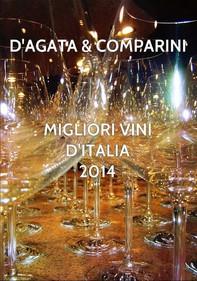 Migliori Vini D'Italia 2014 D'AGATA COMPARINI - Librerie.coop