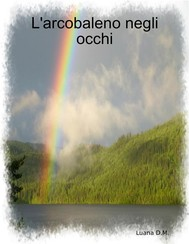 L'arcobaleno negli occhi - copertina