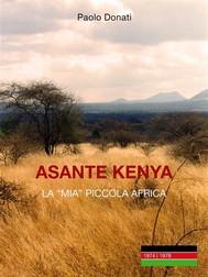 Asante Kenya: la mia piccola Africa - copertina