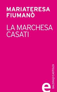 La marchesa Casati - Librerie.coop