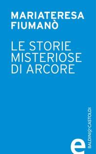 Le storie misteriose di Arcore: le origini - Librerie.coop