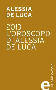 2013-L'oroscopo di Alessia De Luca - copertina