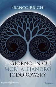 Il giorno in cui morì Alejandro Jodorowsky  - Librerie.coop