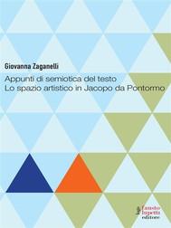 Appunti di semiotica del testo. Lo spazio artistito in Jacopo da Pontormo - copertina