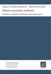 Nuovo Scenario Italiano. Stranieri e italiani nel teatro contemporaneo - Librerie.coop