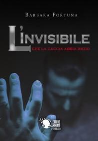 L'invisibile - Che la caccia abbia inizio - Librerie.coop