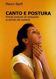 Canto e postura, principi posturali ed osteopatici al servizio del cantante - copertina