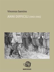 Anni difficili (1943 - 1945) - copertina