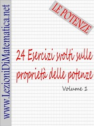 24 Esercizi svolti sulle proprietà delle potenze - Volume 1 - copertina