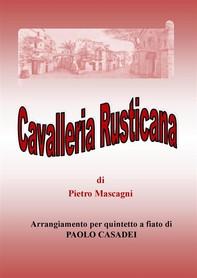 Cavalleria rusticana. arrangiamento per quintetto a fiato - Librerie.coop