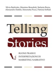 Telling stories - buone prassi e interpretazioni di marketing narrativo - copertina
