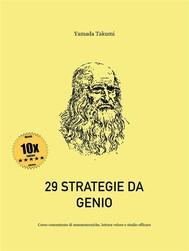 29 Strategie da Genio - Corso completo di mnemotecniche, lettura veloce e studio efficace - copertina