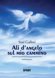 Ali d'angelo sul mio cammino - copertina