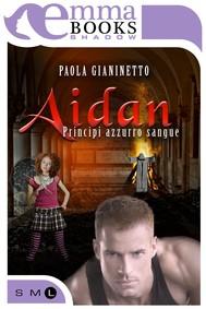 Aidan (Principi azzurro sangue #4) - copertina